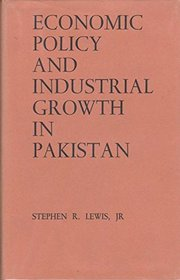Economic Policy and Industrial Growth in Pakistan