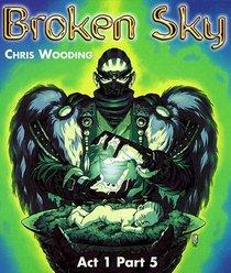 BROKEN SKY: ACT 1/PT.5