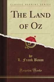 The Land of Oz (Classic Reprint)