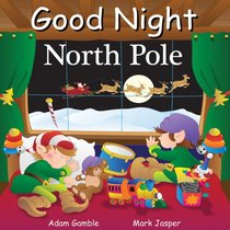Good Night North Pole (Good Night Our World series)