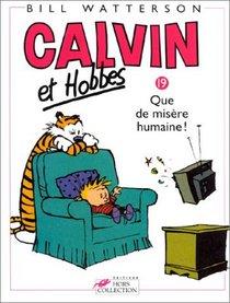 Calvin et Hobbes, tome 19 : Que de mis�re humaine !