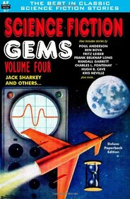 Science Fiction Gems, Volume Four, Jack Sharkey and Others