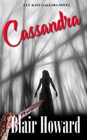Cassandra (A Lt. Kate Gazzara Novel)
