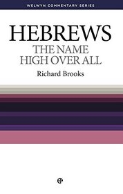Wcs Hebrews: The Name High Over All (Welwyn Commentary)