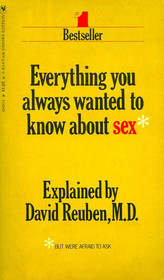 Everything You Always Wanted To Know About Sex*