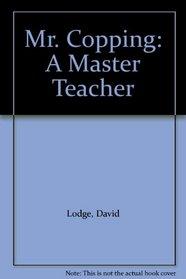 Mr. Copping: A Master Teacher
