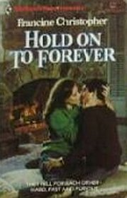 Hold on to Forever (Harlequin Superromance, No 191)