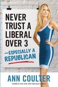 Never Trust a Liberal Over Three-Especially a Republican