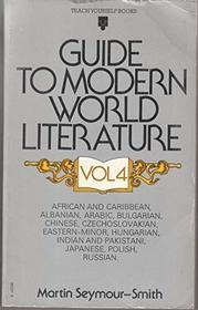 Guide to Modern World Literature: v. 4 (Teach Yourself)