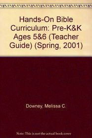 Hands-On Bible Curriculum: Pre-K&K Ages 5&6 (Teacher Guide) (Spring, 2001)