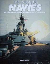The World's Navies: An Illustrated View of the Navies of the World