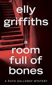 A Room Full of Bones (Ruth Galloway Mysteries)