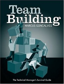 Team Building (Technical Manager's Survival Guides)