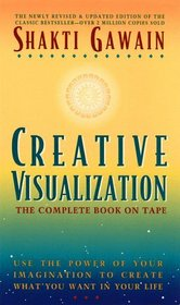 Creative Visualization: The Complete Book on Tape
