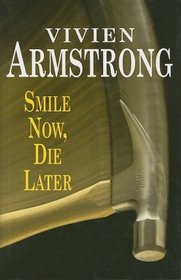 Smile Now, Die Later (Severn House Large Print)