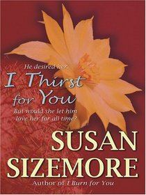 I Thirst for You (Wheeler Large Print Book Series)