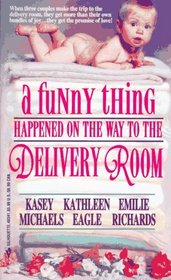 A Funny Thing Happened on the Way to the Delivery Room: Parents by Design / Daddy's Girl / A Stranger's Son