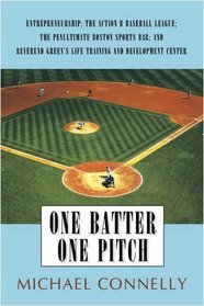 One Batter One Pitch: Entrepreneurship; The Action B Baseball League; The Penultimate Boston Sports Bar; and Reverend Green's Life Training and Development Center