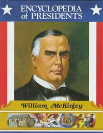 William McKinley: Twenty-Fifth President of the United States (Encyclopedia of Presidents)