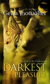 The Darkest Pleasure: Lords of the Underworld Series Bk. 3 (MIRA)