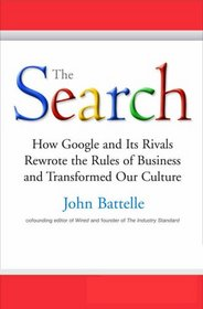 THE SEARCH - How Google and Its Rivals Rewrote the Rules of Business and Transfo