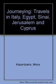 Journeying: Travels in Italy, Egypt, Sinai, Jerusalem and Cyprus