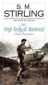 The High King of Montival (Montival, Bk 1) (Emberverse, Bk 7)