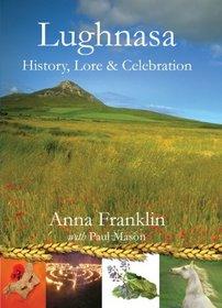 Lughnasa: History, Lore and Celebration