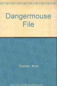 Dangermouse File