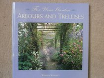 Arbours and Trellises (For Your Garden)