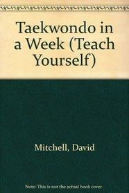 Taekwondo in a Week (Teach Yourself)