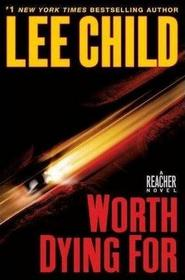 Worth Dying For (Jack Reacher, Bk 15)