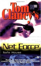 Safe House (Tom Clancy's Net Force; Young Adults, No. 10)