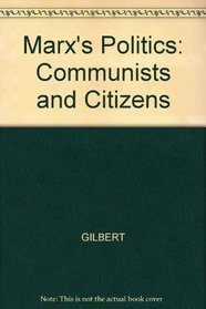 Marx's Politics: Communists and Citizens