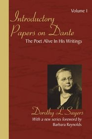 Introductory Papers on Dante: Volume 1: The Poet Alive in His Writings