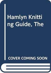 Hamlyn Knitting Guide
