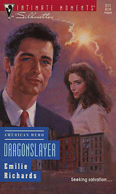 Dragonslayer (American Hero) (Silhouette Intimate Moments, No 511)