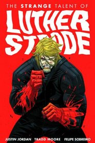 Strange Talent of Luther Strode Volume 1