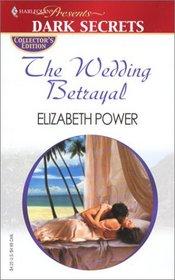 The Wedding Betrayal (Harlequin Presents, No 27)