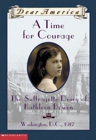 A Time For Courage (Dear America Series)