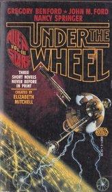 Under the Wheel (Alien Stars, Bk 3)