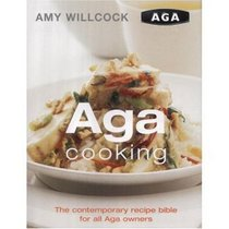 Aga Cooking: The Contemporary Recipe Bible For All Aga Owners