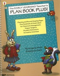 The Early Learning Teacher's Plan Book Plus!