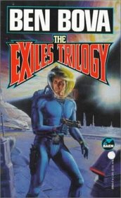 The Exiles Trilogy: Exiled from Earth / Flight of Exiles / End of Exile
