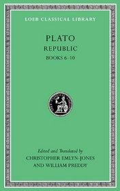 Republic, Volume II: Books 6-10 (Loeb Classical Library)