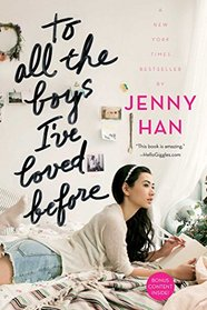 To All the Boys I've Loved Before (To All the Boys I've Loved Before, Bk 1)