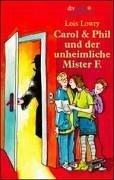 Carol und Phil und der unheimliche Mister F. ( Ab 11 J.).