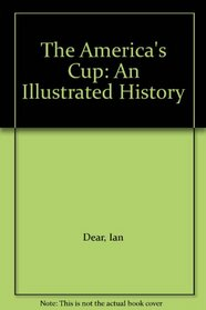 The America's Cup: An Illustrated History