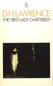 The first Lady Chatterley: The first version of Lady Chatterley's lover