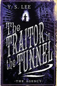 The Agency: The Traitor in the Tunnel (The Agency Mysteries)